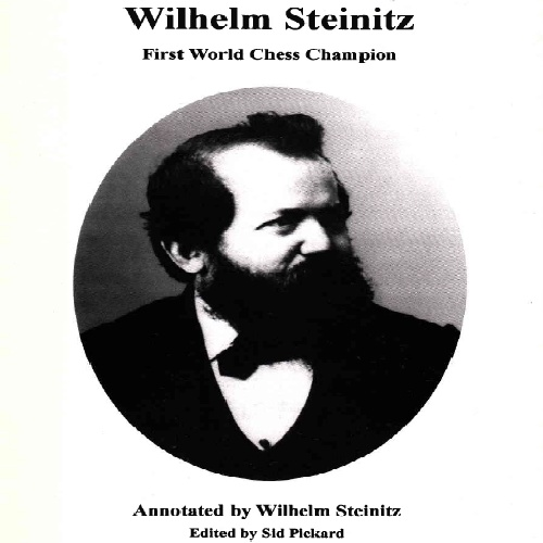 دانلود کتاب ارزشمند اشتانیتز The Games of Wilhelm Steinitz, First World Chess Champion