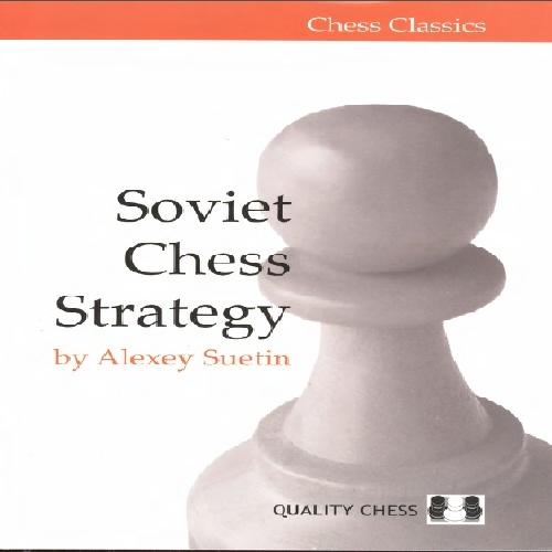 دانلود کتاب استراتژی شطرنج شوروی Soviet Chess Strategy by Alexey Suetin